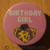 Birthday Girl 38mm Button Badge