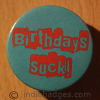 Birthdays Suck 38mm Button Badge