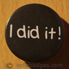 I Did It 38mm Button Badge